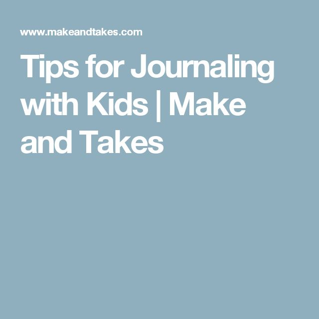 Tips for Journaling with Kids | Make and Takes