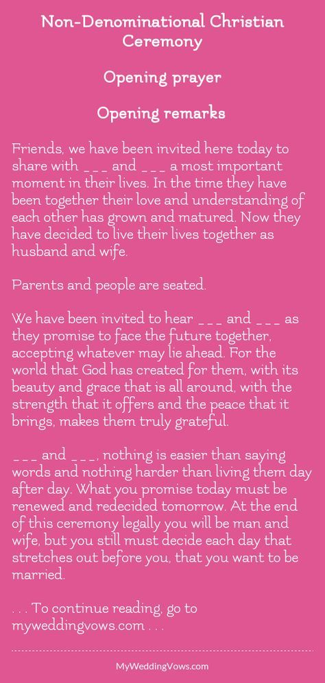 Opening prayer Opening remarks Friends, we have been invited here today to share with ________ and ________ a most important moment in their lives. In the time they have been together their love and understanding of each other has grown and matured....