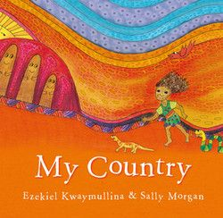 Australia - My Country Best-selling author and internationally renowned artist Sally Morgan teams up with Ezekiel Kwaymullina for a story celebrating country. A gorgeous new picture book in simple, lyrical prose and vibrant colour.