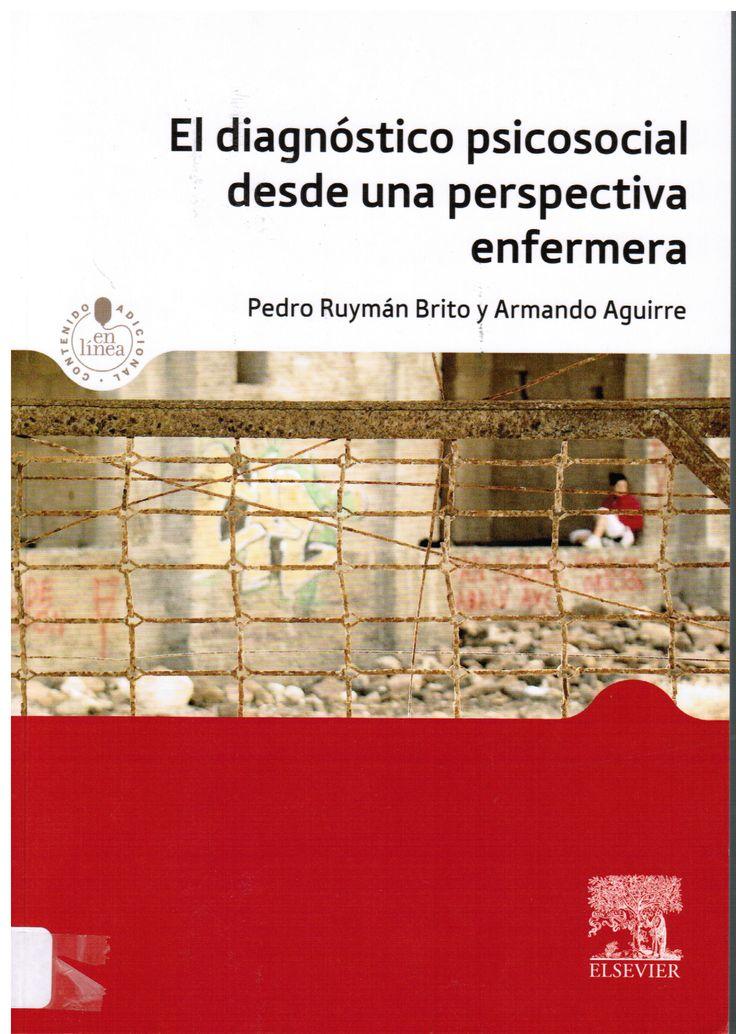 Brito Brito PR, Aguirre Jaime A.  El diagnóstico psicosocial desde una perspectiva enfermera. Barcelona: Elsevier; 2014. (Ubicación: 410.6 BRI)