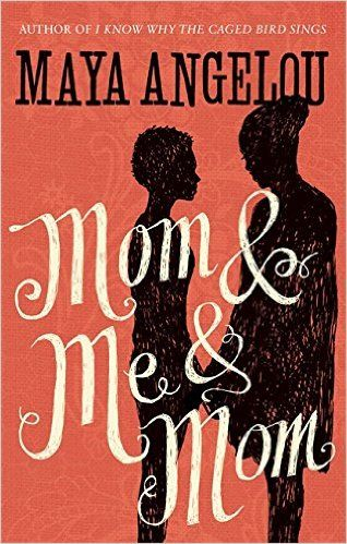 Mom and Me and Mom: Amazon.co.uk: Dr Maya Angelou: 9781844089154: Books