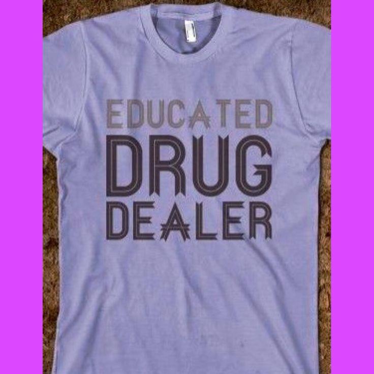Educated drug dealer. Nurse humor. Nursing funny. Registered nurses. RN.