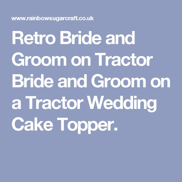 Retro Bride and Groom on Tractor Bride and Groom on a Tractor Wedding Cake Topper.