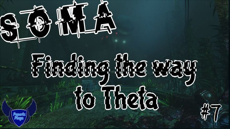 Let's Play SOMA || #7 || Finding the way to Theta