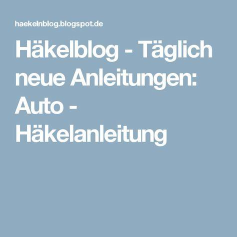 Häkelblog - Täglich neue Anleitungen: Auto - Häkelanleitung