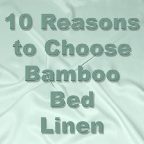 10 Reasons to Choose Bamboo Bed Linen. Information provided by http://bamboosheetsaustralia.com.au/