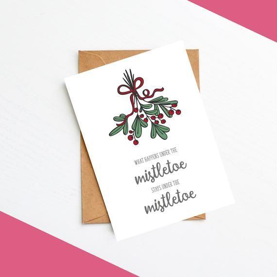 What Happens Under The Mistletoe Mistletoe Christmas Card Etsy Boyfriend Christmas Card 60th Birthday Cards Friend Christmas