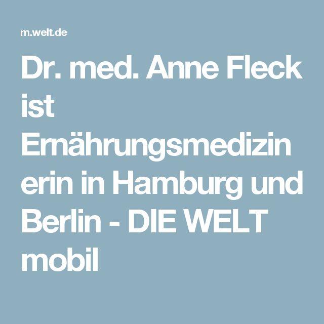 Dr. med. Anne Fleck ist Ernährungsmedizinerin in Hamburg und Berlin - DIE WELT mobil