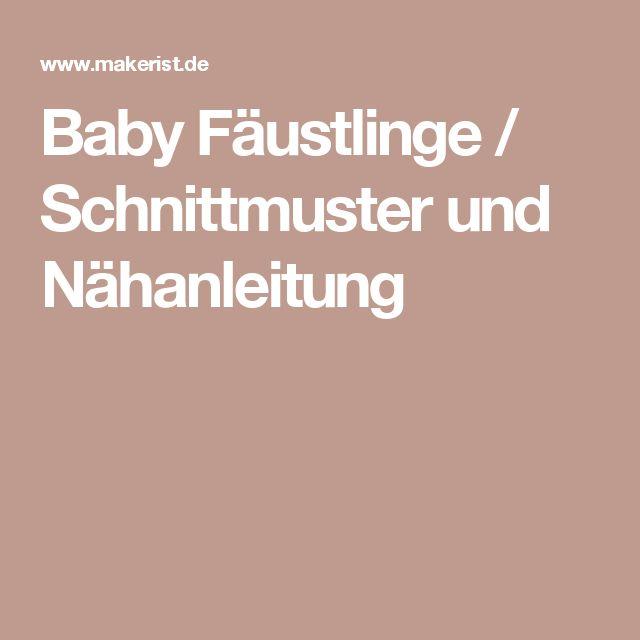 Baby Fäustlinge / Schnittmuster und Nähanleitung