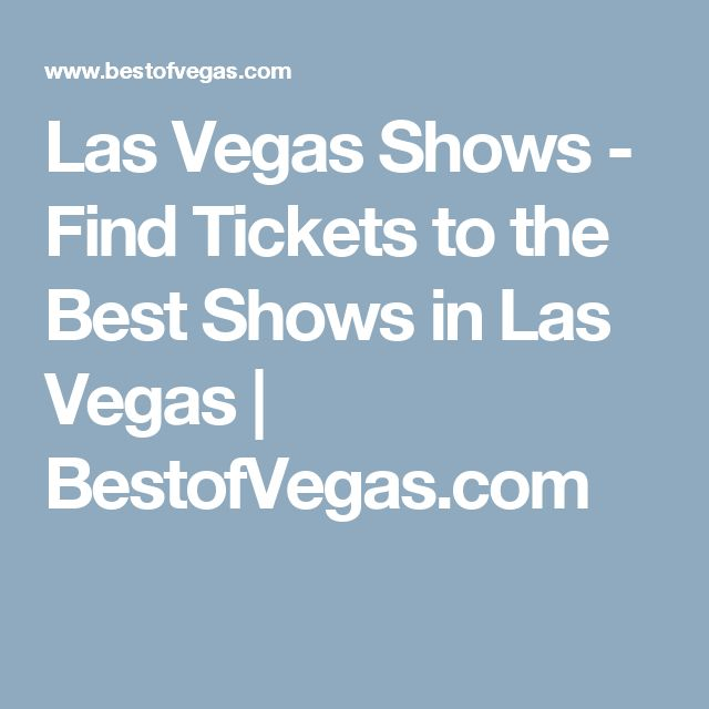 Las Vegas Shows - Find Tickets to the Best Shows in Las Vegas | BestofVegas.com