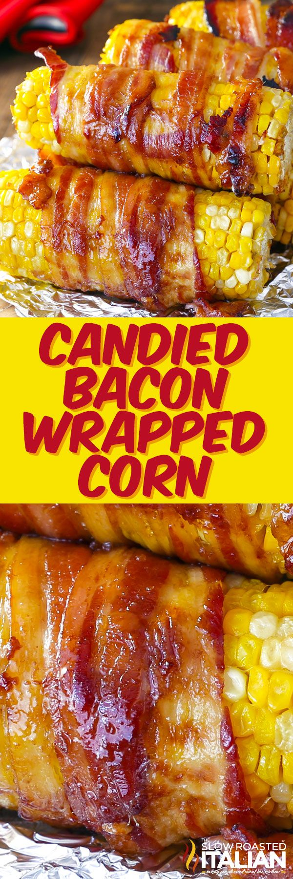 The best corn recipe you have ever tasted, Candied-Bacon Wrapped Corn is what dreams are made of! It all starts with tender sweet corn wrapped in crisp smoky bacon and topped with caramelized brown sugar.