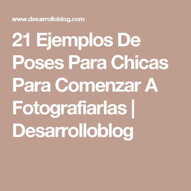 21 Ejemplos De Poses Para Chicas Para Comenzar A Fotografiarlas | Desarrolloblog