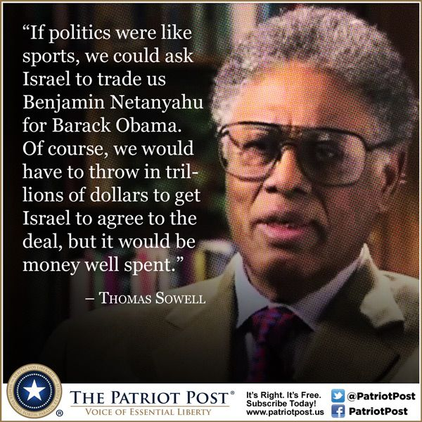 Quote: Sowell Mulls Trading Obama for Netanyahu — The Patriot Post