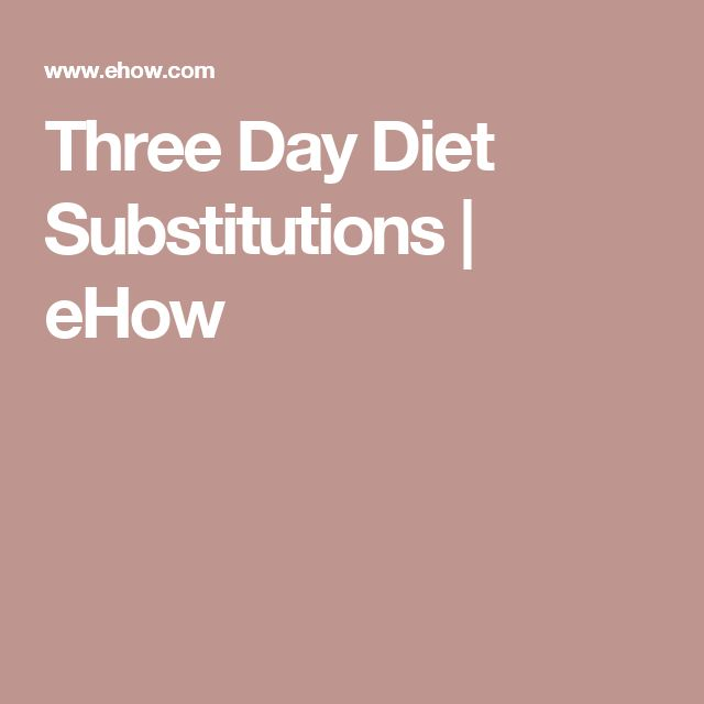 Three Day Diet Substitutions | eHow