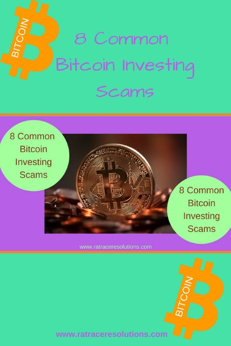 Eight Common Bitcoin Investing Scams Investing Best Money