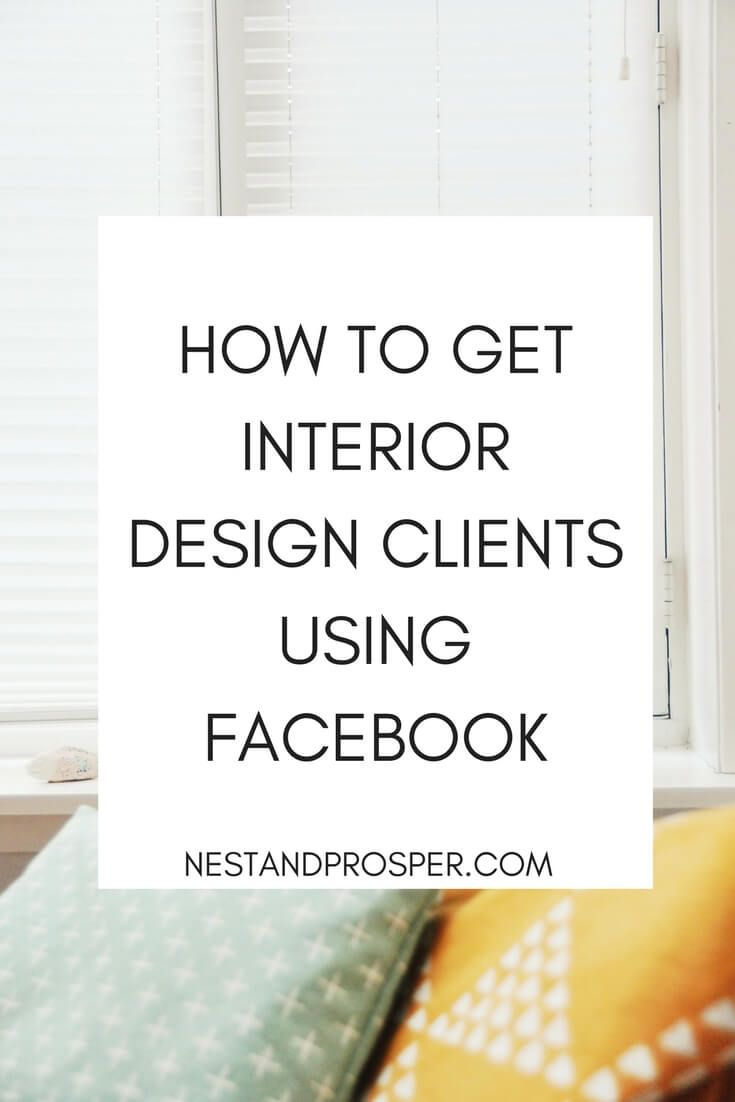 How To Get Interior Design Clients Using Facebook With Images