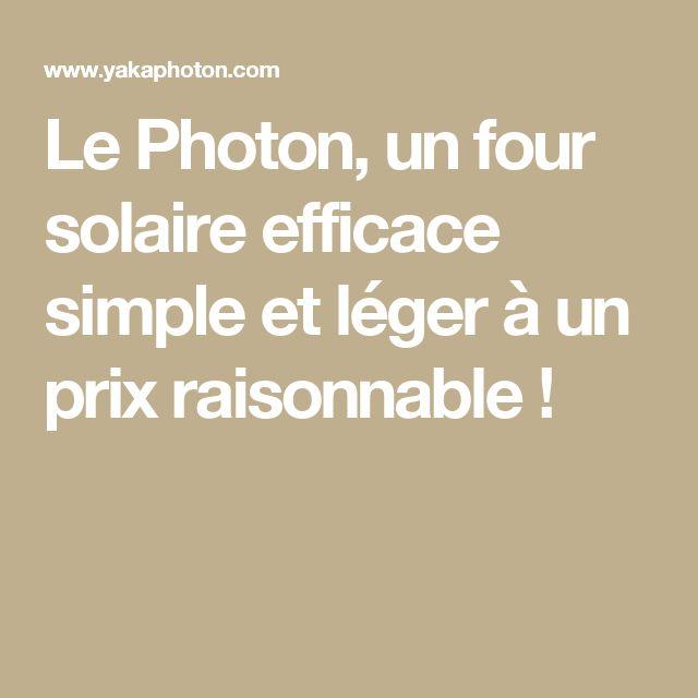 Le Photon, un four solaire efficace simple et léger à un prix raisonnable !