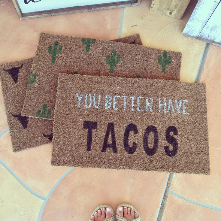 Door mats Hand painted welcome mats, Doh Doh's Custom Handcrafted Designs, hand painted, you better have tacos, taco door mat, cactus door mat, bullhead skull door mat $22 Custom order through Doh Doh's on Facebook! Or email dohdohsboutique@gmail.com