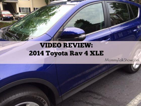 Video Review: 2014 Toyota Rav 4 XLE #MommyTalkDrive
