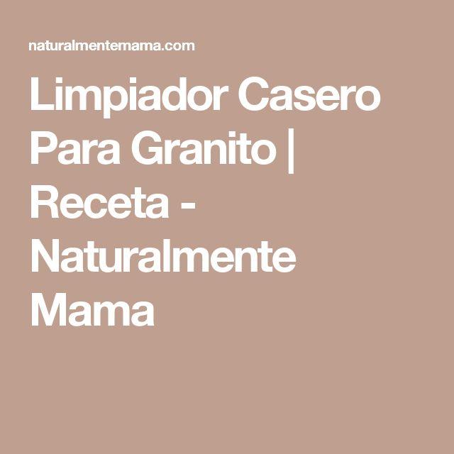 Limpiador Casero Para Granito | Receta - Naturalmente Mama