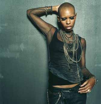 "Skunk Anansie's singer ""Skin""...I love their song, ""My Ugly Boy"". Skunk Anansie is one of the most popular British Rock bands. Be sure to check out ""Black Traffic"" CD."
