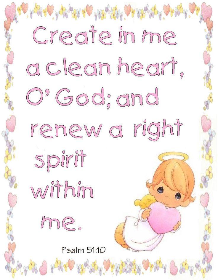Psalm 51:10 KJV  I pray this often!