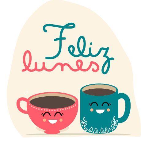 Feliz Lunes! Es hora de sonreír y ser feliz. Frases de inspiración.