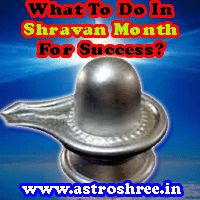 What to do in shravan month for success, totkay for sravan month, best use of shravan month by astrologer.
