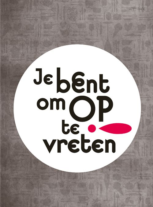 Je bent om op te vreten! #happy #quote #vtwonen