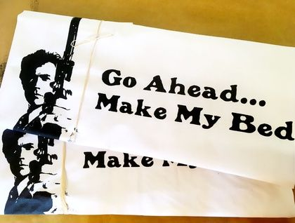 2 Pack of 'Dirty Harry' 100% Cotton Hand Printed Pillowcase 'Go Ahead...Make My Bed'