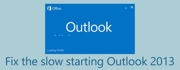 Slow loading Outlook 2013