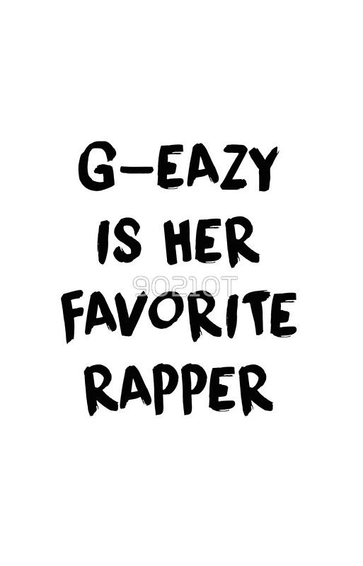 G-Eazy Is Her Favorite Rapper - Loaded Lyrics