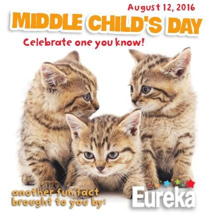 Fun Facts with Eureka | August 12, 2016: Middle Child's Day  The first born is considered something special, the youngest considered as the baby and the middle child gets the Middle Child Syndrome. The Middle Child's Day was created to show some appreciation to children in this unfavorable position. So if you are a Middle Child or know someone who is, today is the day to celebrate!  National Middle Children's Day was created by Elizabeth Walker in the 1980s. In a newspaper article submitted…