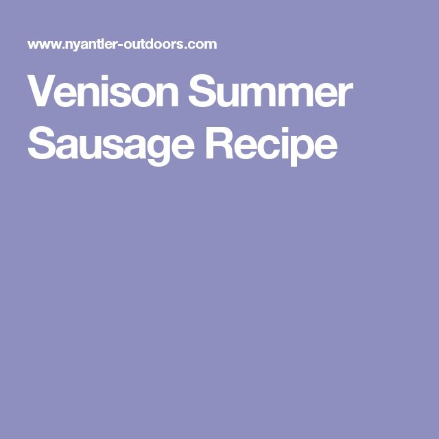 Venison Summer Sausage Recipe