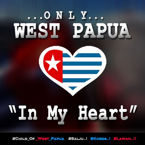 Only WEST PAPUA in My Heart. http://bit.ly/17uWQNd  #Free_West_Papua #Salju #Kores #Lawan