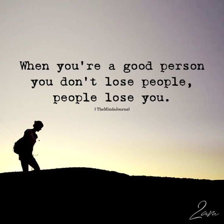 When You\'re A Good Person   Good person quotes, Life quotes ...