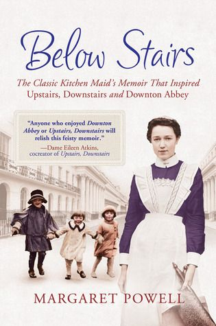 "Book Review: Below Stairs By Margaret Powell. This is a must read for anyone who adores ""Downton Abbey"" or ""Upstairs, Downstairs."" It's on my must-read list!"