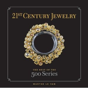21st-Century Jewelry (500 Series): Amazon.co.uk: Marthe Le Van: Books - one of my favourite books- great ideas and inspiration