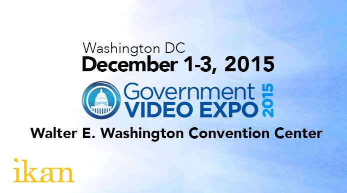 Ikan will be attending the Government Video Expo 2015 on December 1-3, 2015. Government Video Expo is the East Coast's largest technology event de…