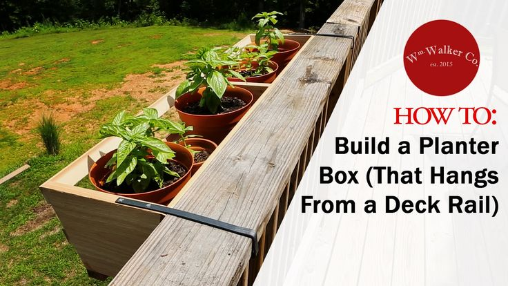 How to build a planter box to hang from a deck rail for Things to consider when building a deck