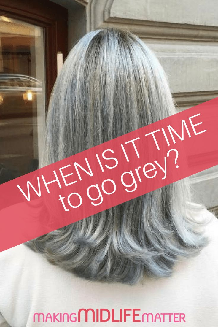 Gray Hair:When Is It Time To Let Nature Take It is Course