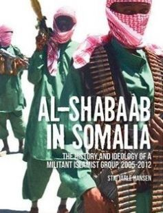 Al-Shabaab in Somalia: The History and Ideology of a Militant Islamist Group 1st Edition free download by Stig Jarle Hansen ISBN: 9780199327874 with BooksBob. Fast and free eBooks download.  The post Al-Shabaab in Somalia: The History and Ideology of a Militant Islamist Group 1st Edition Free Download appeared first on Booksbob.com.