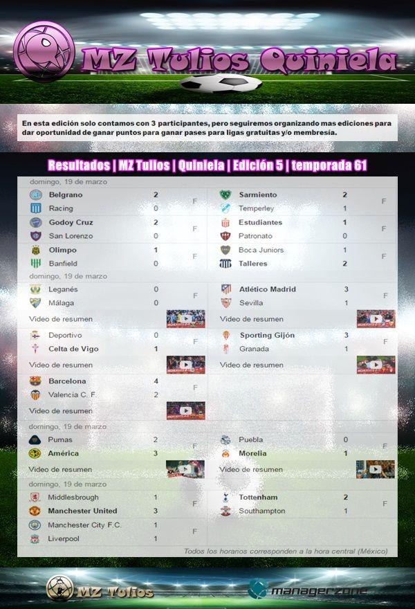 Resultados | MZ Tulios | Quiniela | Edición 5 | temporada 61 https://mztulios.wixsite.com/quiniela
