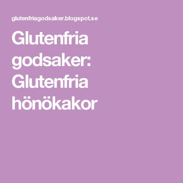 Glutenfria godsaker: Glutenfria hönökakor