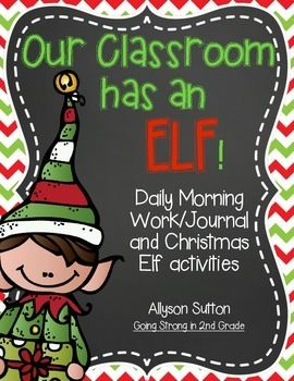 Our Classroom Has An Elf! Daily Morning Work and Journal with Christmas Activities Elf on the Shelf