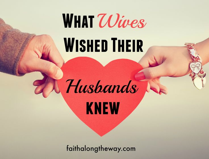 What wives wished their husbands knew is the perfect chance for men to glance into the heart of their wife. Women, can you identify with these needs?