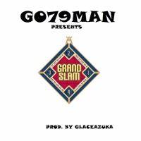 GO79MAN - Grand Slam (Prod.  by GLACEAZUKA) by GO79MAN on SoundCloud
