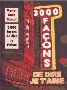 Délivrer Des Livres » ♥ 3000 façons de dire je t'aime – Marie-Aude Murail