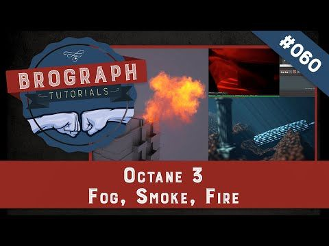 Brograph Tutorial 060 - Octane 3 Fog, Smoke, & Fire - YouTube