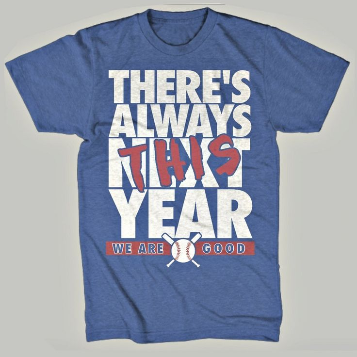 """Chicago Cubs """"There's Always This Year"""" T-Shirt #GoCubs #Cubs #FlyTheW"""